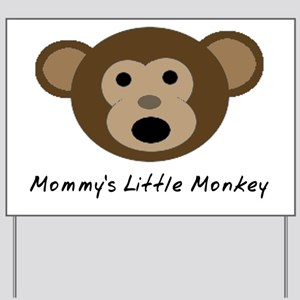 Mommys Little Monkey Yard Sign