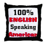 English Speaking American  Throw Pillow