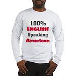 English Speaking American Long Sleeve T-Shirt