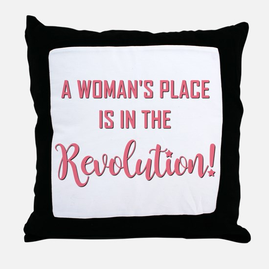 A WOMAN'S PLACE... Throw Pillow