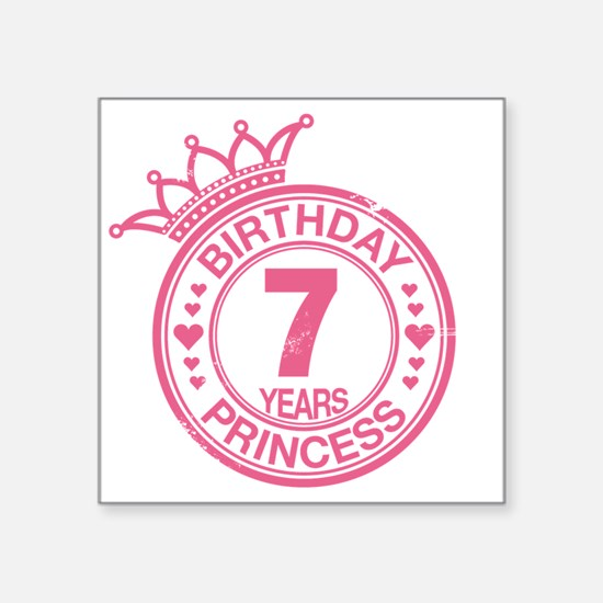"Birthday Princess 7 years Square Sticker 3"" x 3"""