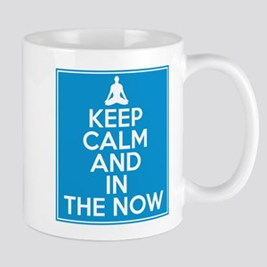Keep Calm and In the Now Mug