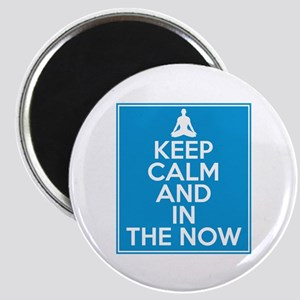Keep Calm and In the Now Magnet