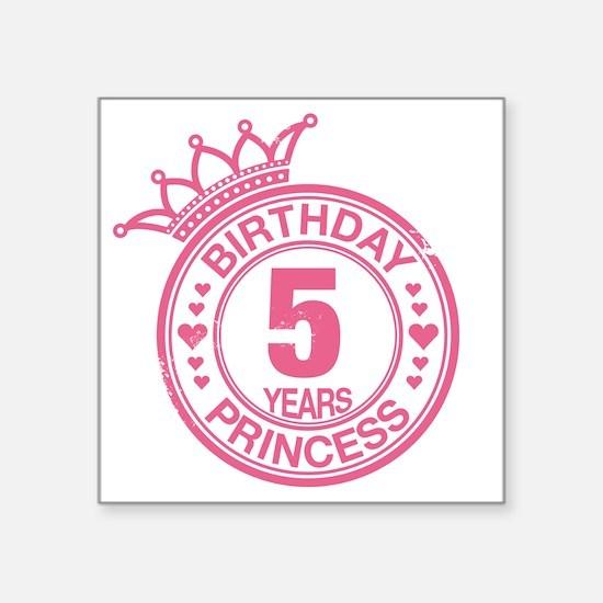 "Birthday Princess 5 years Square Sticker 3"" x 3"""