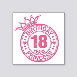 "Birthday Princess 18 years Square Sticker 3"" x 3"""