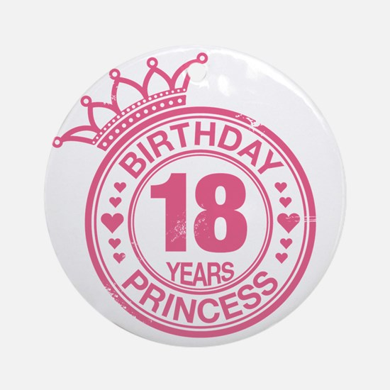 Birthday Princess 18 years Round Ornament