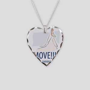 Move, bride to be coming thro Necklace Heart Charm