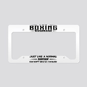I'm A Boxing Pawpaw... License Plate Holder