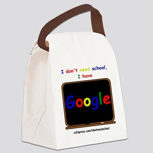 i dont need school Canvas Lunch Bag