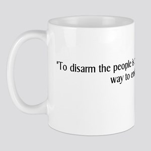 Mason: To disarm the people Mug
