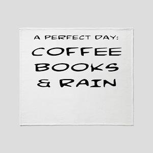 PERFECT DAY: COFFEE, BOOKS, RAIN Throw Blanket