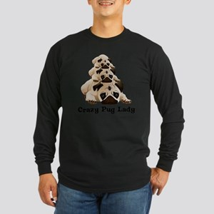 Crazy Pug Lady Long Sleeve Dark T-Shirt