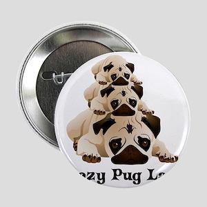 "Crazy Pug Lady 2.25"" Button"