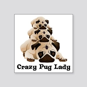 "Crazy Pug Lady Square Sticker 3"" x 3"""