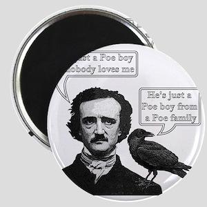 I'm Just A Poe Boy - Bohemian Rhapsody Magnet