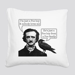 I'm Just A Poe Boy - Bohemian Square Canvas Pillow