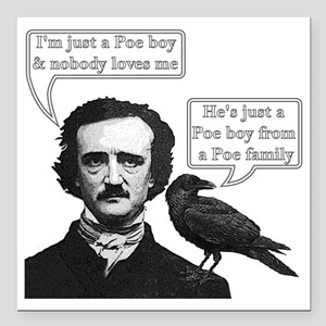 "I'm Just A Poe Boy - Boh Square Car Magnet 3"" x 3"""