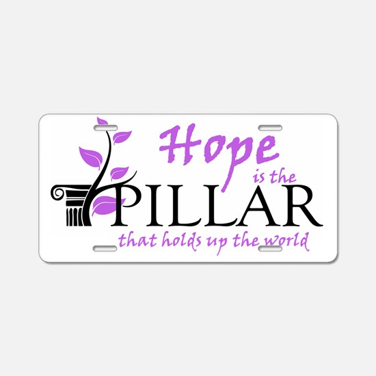 Hope is the pillar that hol Aluminum License Plate