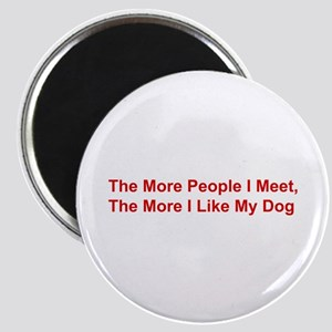The More I Like My Dog Magnet