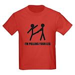 Im Pulling Your Leg T-Shirt
