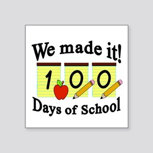 "100th Day We made it! Square Sticker 3"" x 3"""