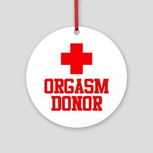 Orgasm Donor Round Ornament