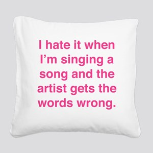 singSongWrong1F Square Canvas Pillow