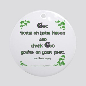 Thank God you're on your feet Ornament (Round)