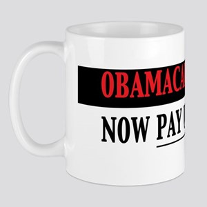 Obamacare is a Tax Now Pay Up America Mug