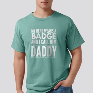 My hero wears a badge and I call him Daddy T-Shirt