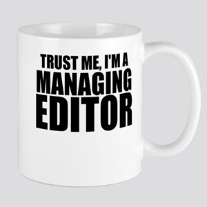 Trust Me, I'm A Managing Editor Mugs