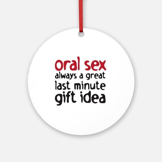 oral sex Round Ornament