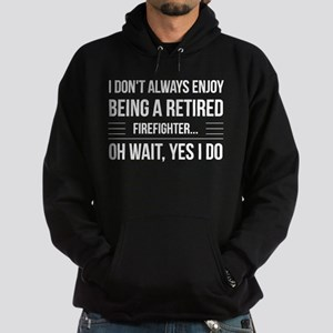 Being a Retired Firefighter Sweatshirt