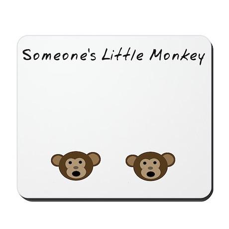 Someones Little Monkey Mousepad