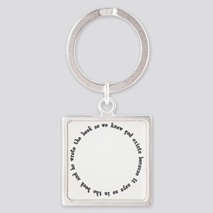 god exists circular argument Square Keychain