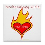 Archaeology Girls Are Dirty!  Tile Coaster