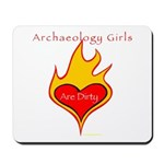 Archaeology Girls Are Dirty!  Mousepad