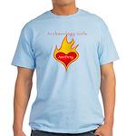 Archaeology Girls Are Dirty!  Light T-Shirt