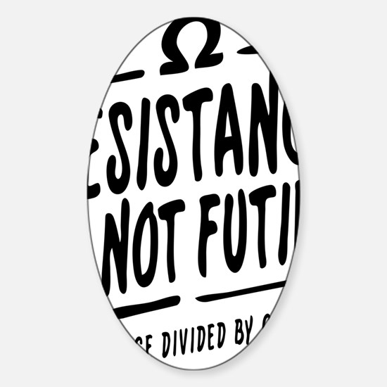 Resistance is not futile Sticker (Oval)