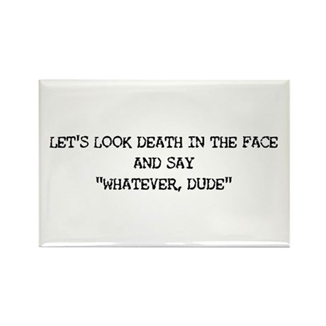 Look Death In The Face Rectangle Magnet