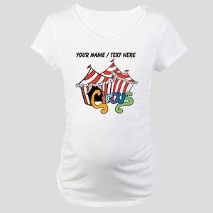 Custom Circus Maternity T-Shirt
