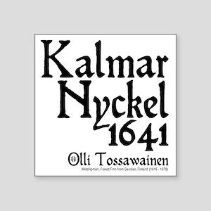 "Kalmar Nyckel 1 Square Sticker 3"" x 3"""