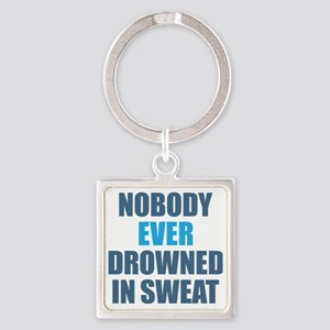 Nobody Ever Drowned in Sweat Square Keychain