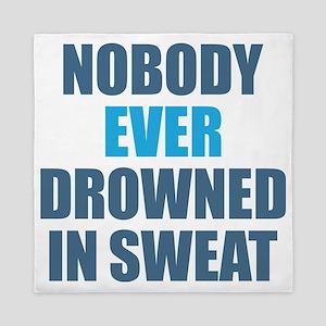 Nobody Ever Drowned in Sweat Queen Duvet