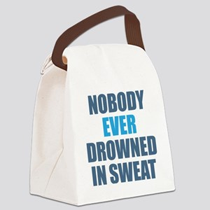 Nobody Ever Drowned in Sweat Canvas Lunch Bag