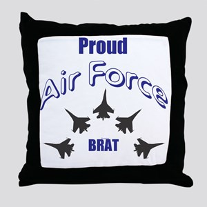 Proud Air Force Brat Throw Pillow