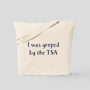 I Was Groped by the TSA Tote Bag
