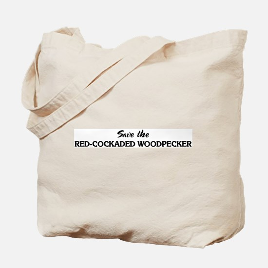 Save the RED-COCKADED WOODPEC Tote Bag