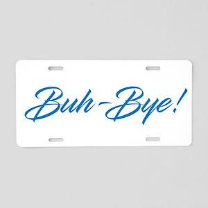 Buh-Bye! Aluminum License Plate