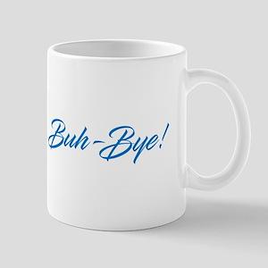 Buh-Bye! Mugs